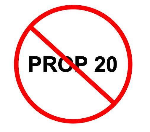 Vote no on Prop 20